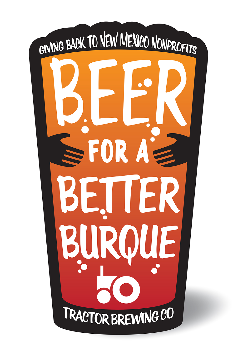 "Beer for a Better Burque Tactor Brewing Co logo ""Giving back to New Mexico Non-Profits"""