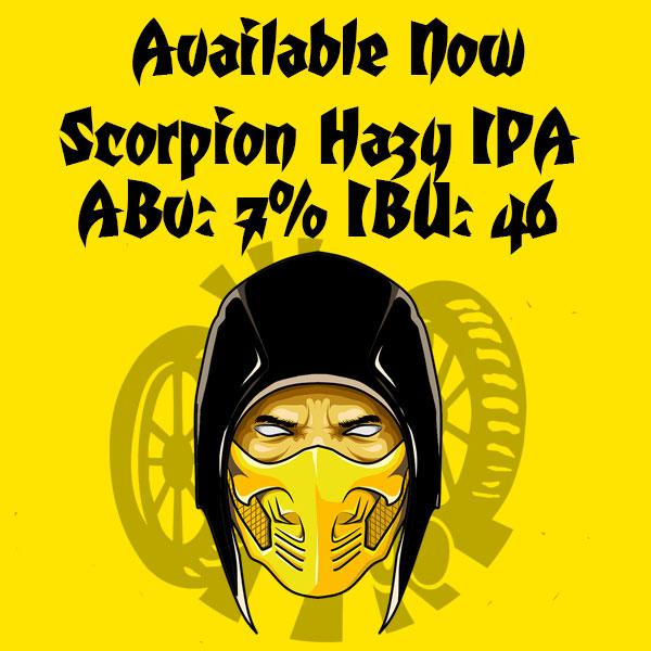 Available Now Scorpion Hazy IPA ABV: 7% IBU:45